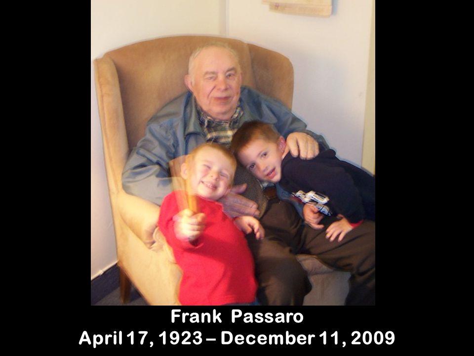 Frank Passaro April 17, 1923 – December 11, 2009