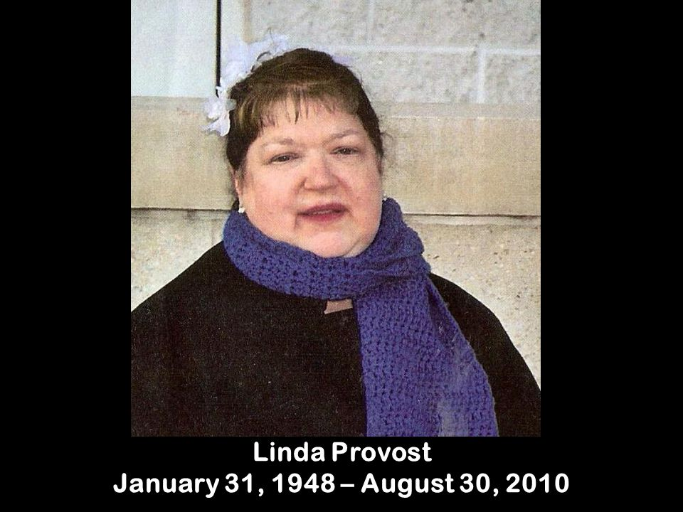 Linda Provost January 31, 1948 – August 30, 2010