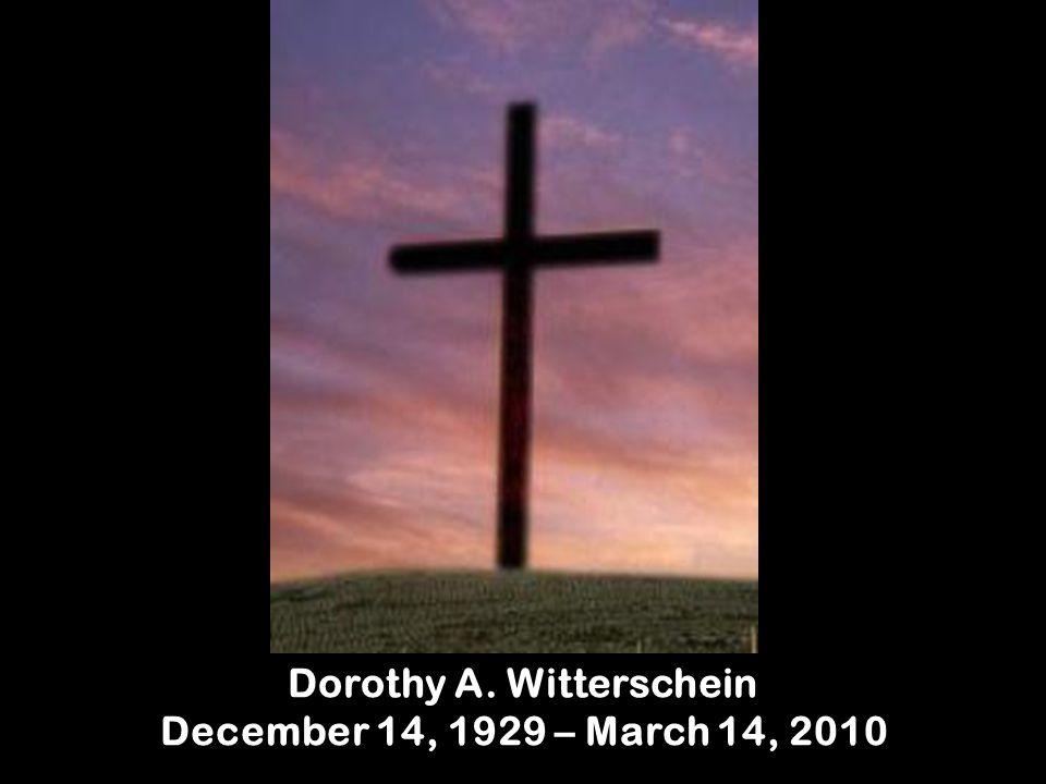 Dorothy A. Witterschein December 14, 1929 – March 14, 2010