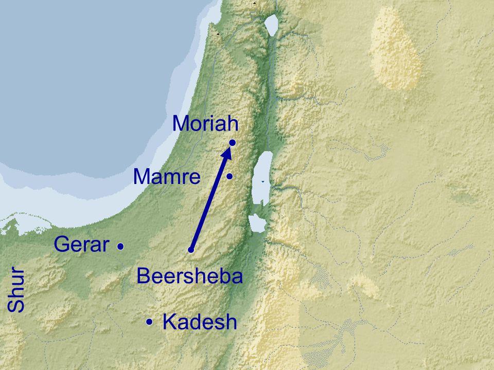 Mamre Kadesh Shur Gerar Beersheba Moriah