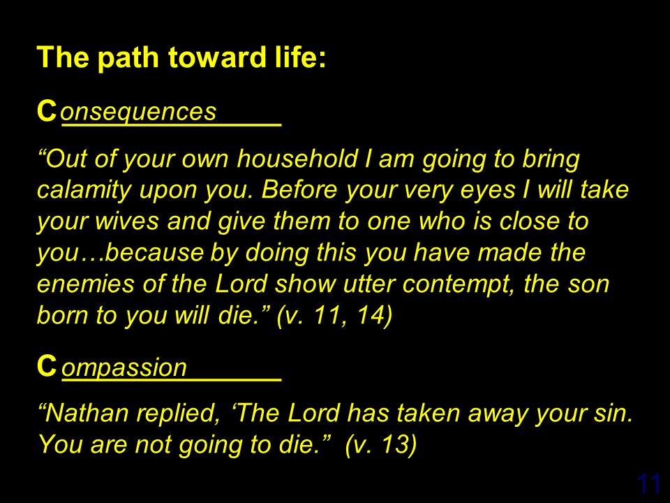 11 The path toward life: C _______________ Out of your own household I am going to bring calamity upon you.