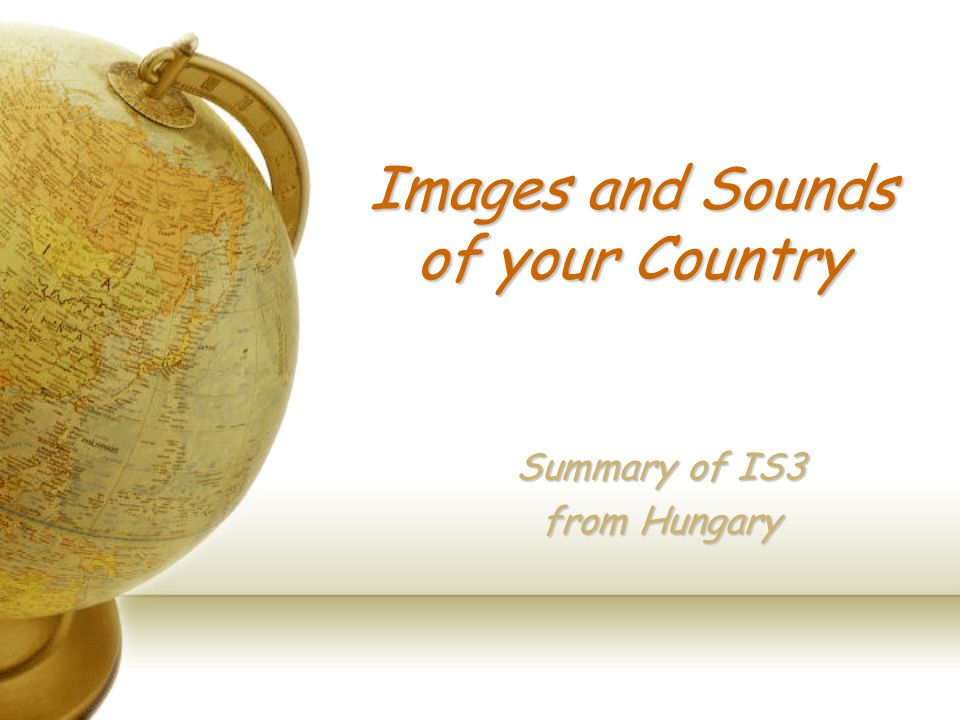 Images and Sounds of your Country Summary of IS3 from Hungary