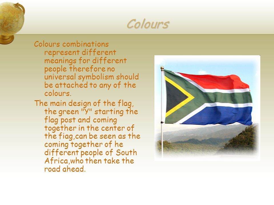 Colours Colours combinations represent different meanings for different people therefore no universal symbolism should be attached to any of the colours.