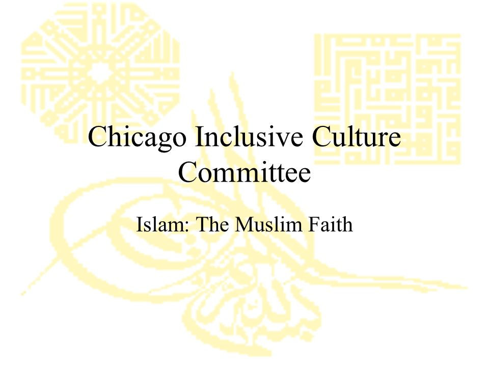 Chicago Inclusive Culture Committee Islam: The Muslim Faith