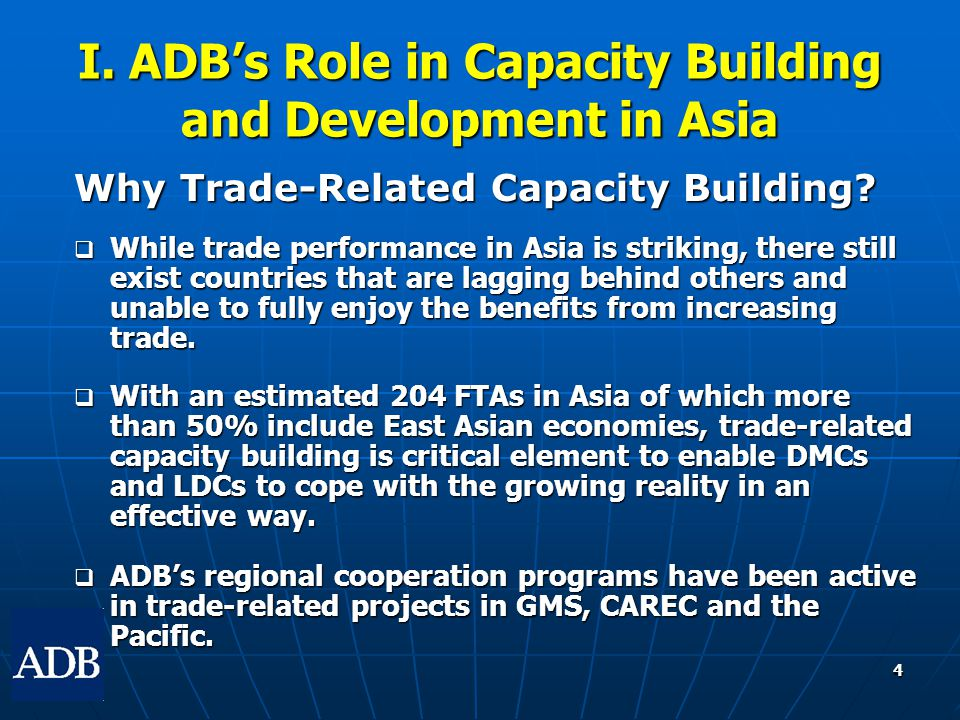 4 I. ADB's Role in Capacity Building and Development in Asia Why Trade-Related Capacity Building.