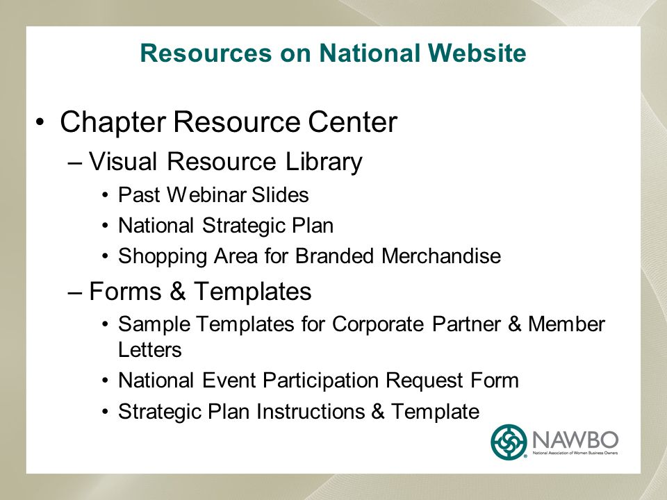 Resources on National Website Chapter Resource Center –Visual Resource Library Past Webinar Slides National Strategic Plan Shopping Area for Branded M