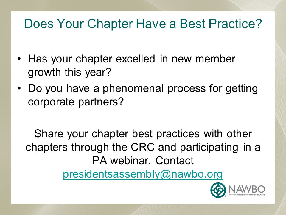 Does Your Chapter Have a Best Practice? Has your chapter excelled in new member growth this year? Do you have a phenomenal process for getting corpora