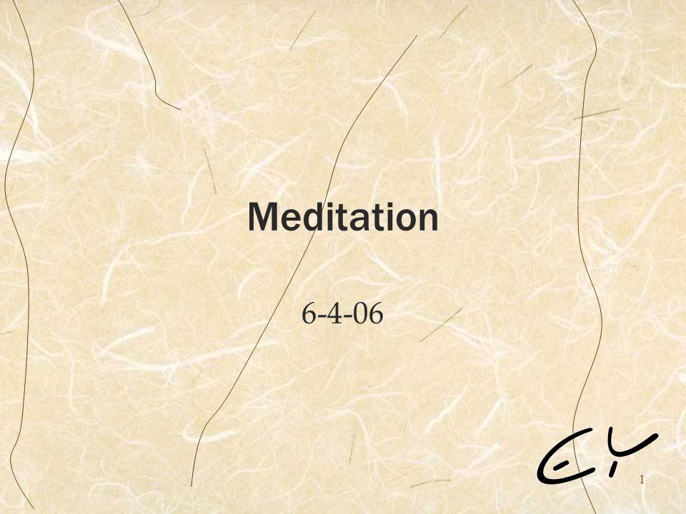 2 Meditation.Christians have abandoned the practice of meditation.