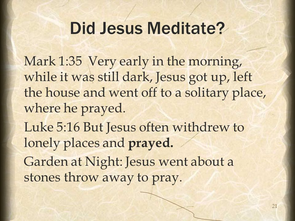 21 Did Jesus Meditate.