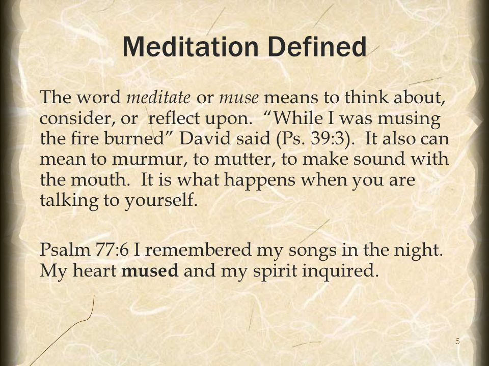 16 Meditation in Worship Meditation is acting upon and applying what was learned.