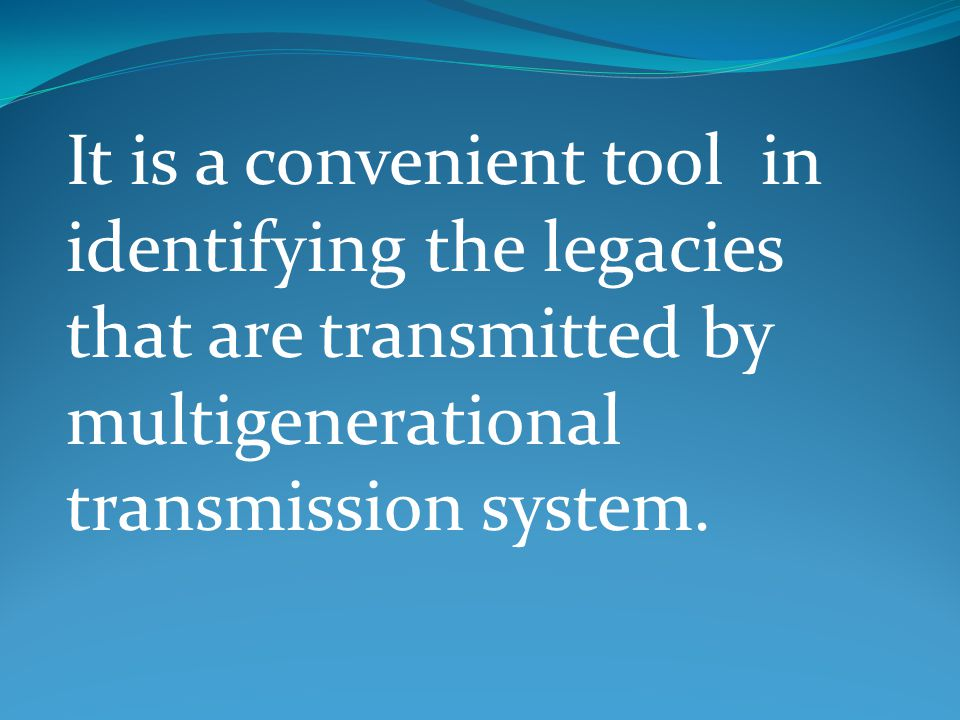It is a convenient tool in identifying the legacies that are transmitted by multigenerational transmission system.