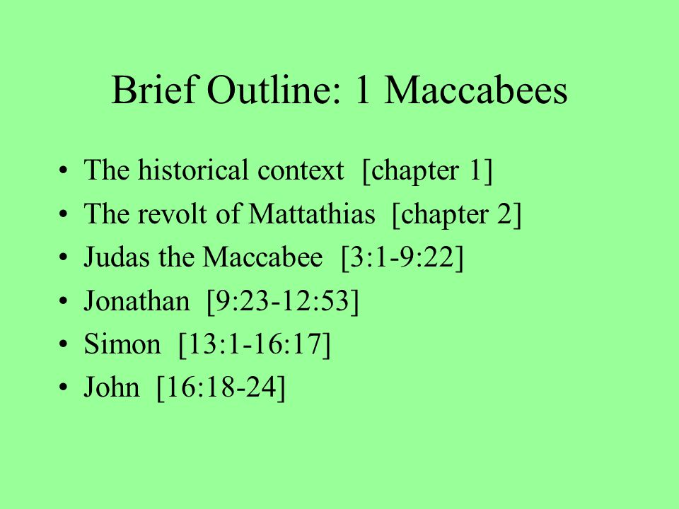 Initial Comparison 1 Maccabees –Hebrew –Original –Covers 175-135 –Hasmonean Dynasty 2 Maccabees –Greek –Abridgement (Jason) –Covers 180-161 –Judas and