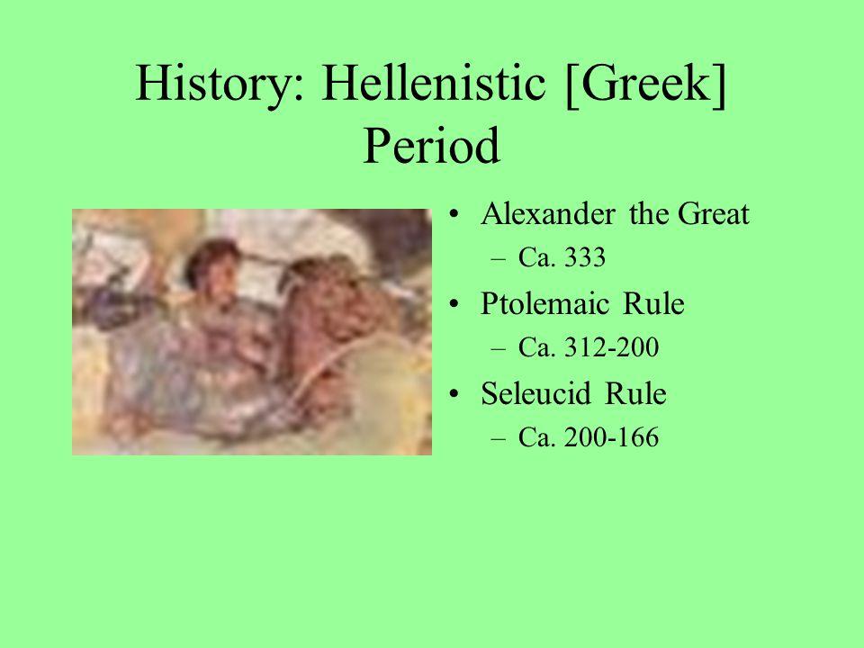 History : Persian Period Cyrus [ca. 539 BC(E)] –Sheshbazzar Darius [ca. 520] –Joshua and Zerubbabel –Haggai and Zechariah Artaxerxes –I 465-425 –II 40