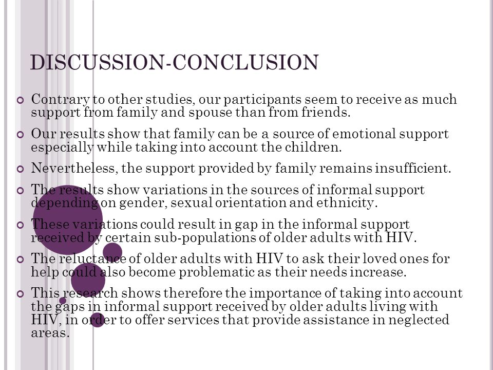 DISCUSSION-CONCLUSION Contrary to other studies, our participants seem to receive as much support from family and spouse than from friends.