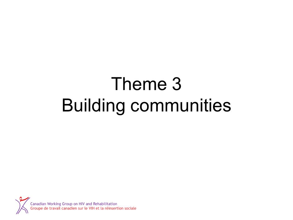 Theme 3 Building communities