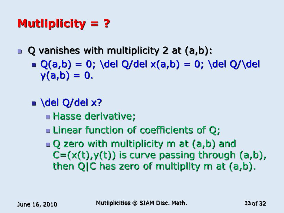 of 32 Mutliplicity = .