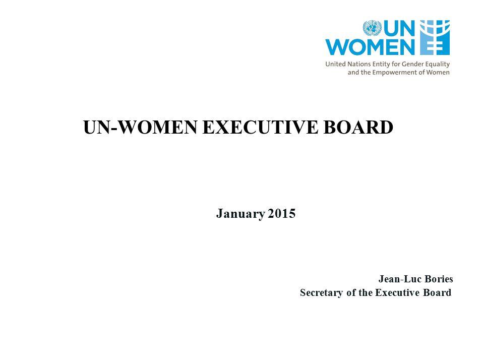 UN-WOMEN EXECUTIVE BOARD January 2015 Jean-Luc Bories Secretary of the Executive Board