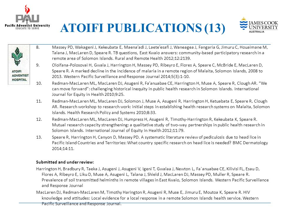 ATOIFI PUBLICATIONS (13) 8.Massey PD, Wakageni J, Kekeubata E, Maena'adi J, Laete'esafi J, Waneagea J, Fangaria G, Jimuru C, Houaimane M, Talana J, MacLaren D, Speare R.