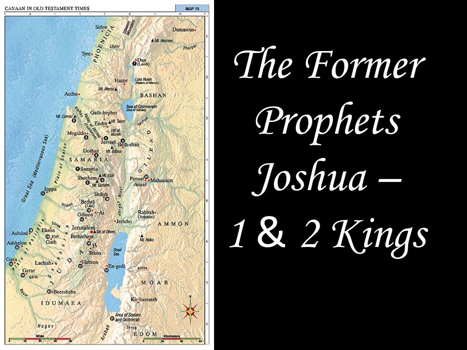 The Former Prophets Joshua – 1 & 2 Kings