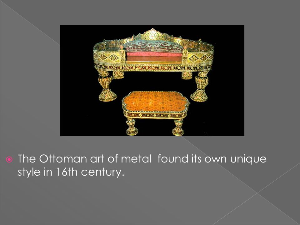  The Ottoman art of metal found its own unique style in 16th century.