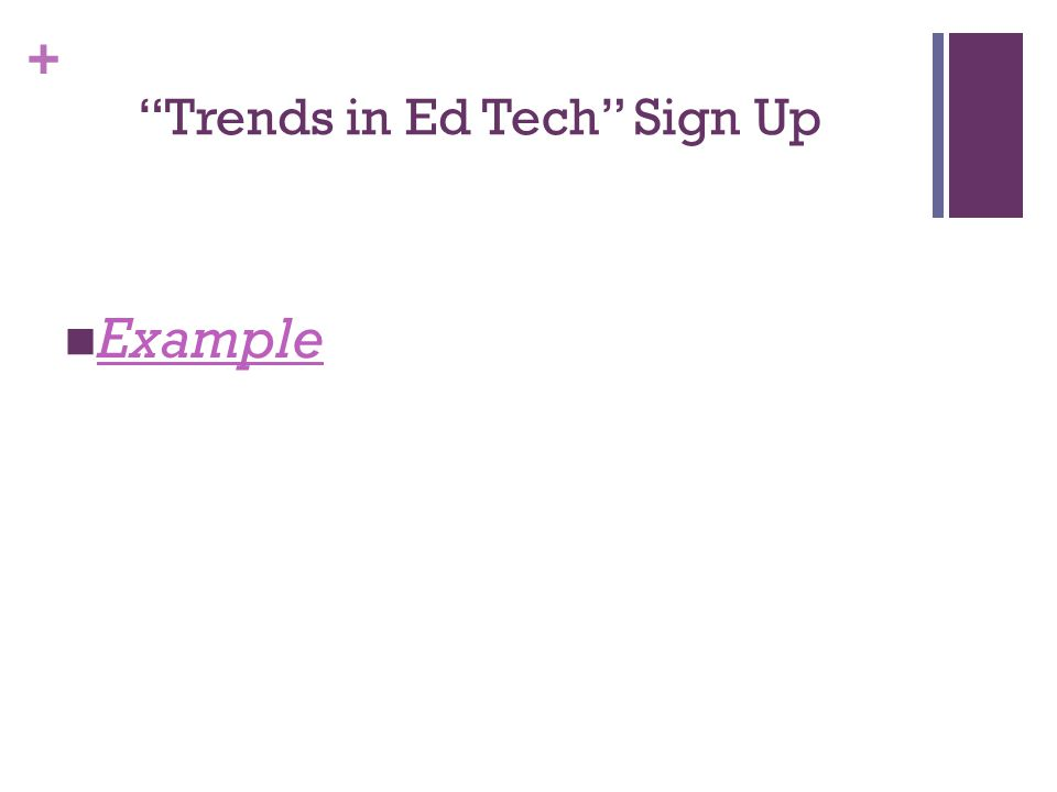 + Trends in Ed Tech Sign Up Example