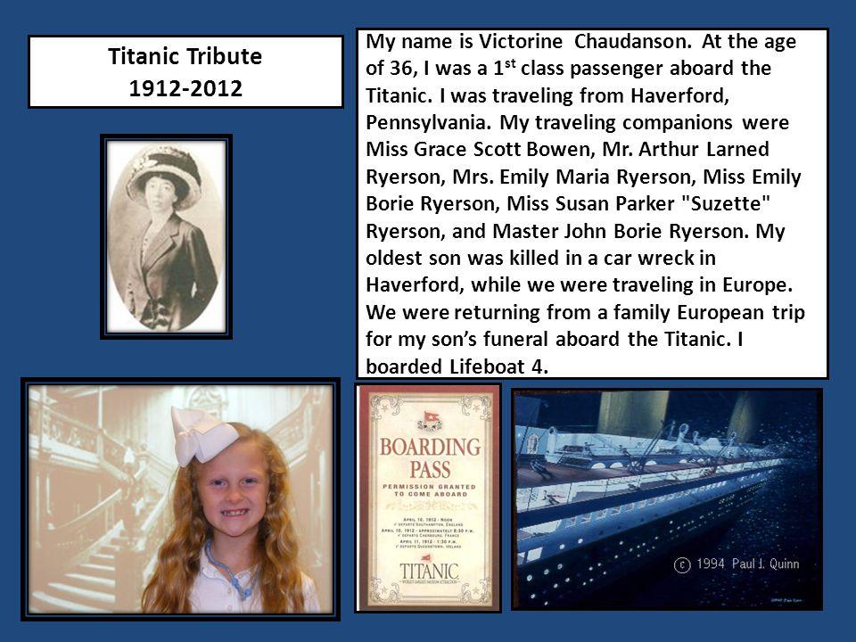 Titanic Tribute 1912-2012 My name is Victorine Chaudanson.
