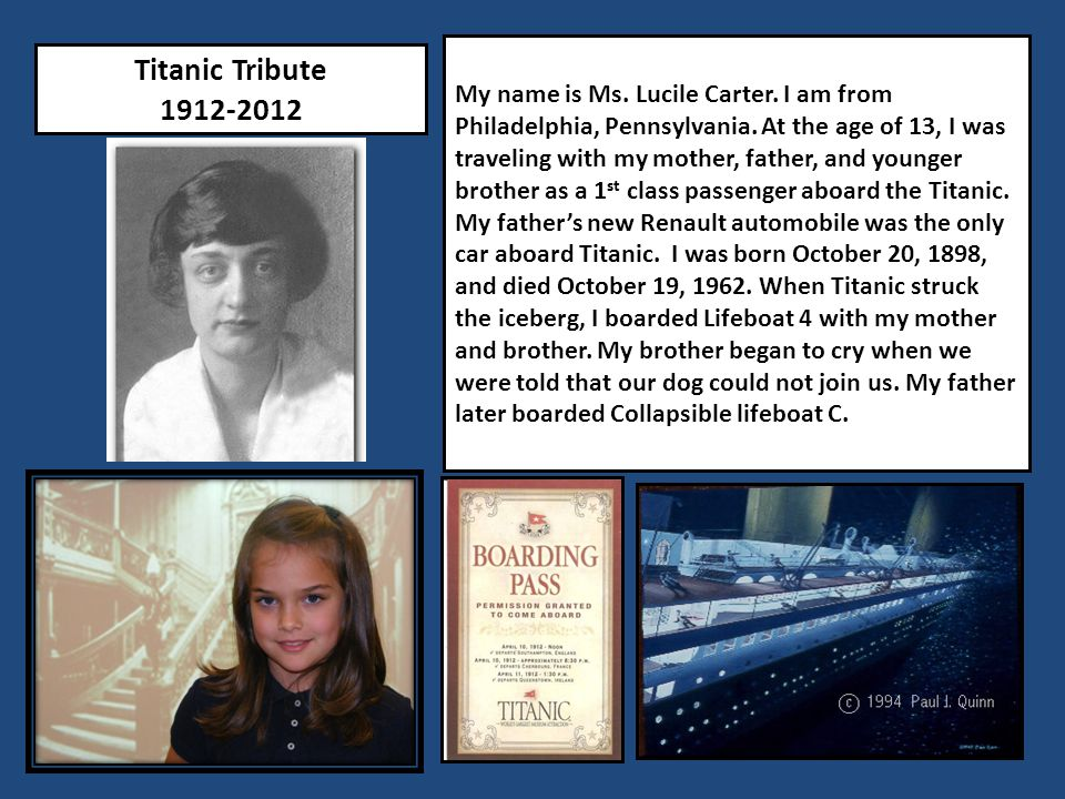 Titanic Tribute 1912-2012 My name is Ms. Lucile Carter.