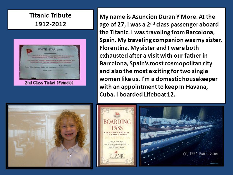 Titanic Tribute 1912-2012 My name is Asuncion Duran Y More.