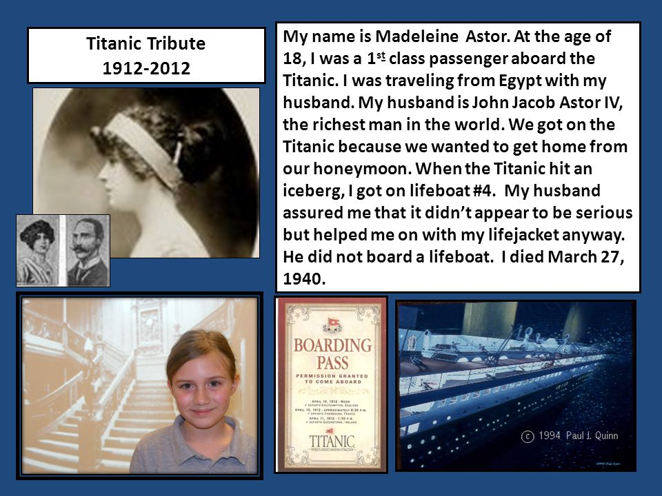 Titanic Tribute 1912-2012 My name is Madeleine Astor.