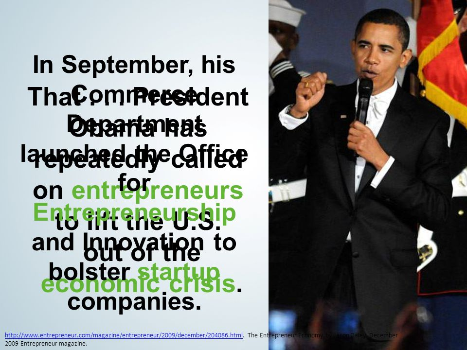 © 2010 NEURS.COM. All Rights Reserved That... President Obama has repeatedly called on entrepreneurs to lift the U.S. out of the economic crisis. In S