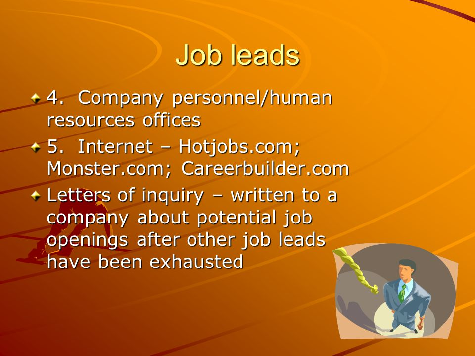 Job leads 4. Company personnel/human resources offices 5.