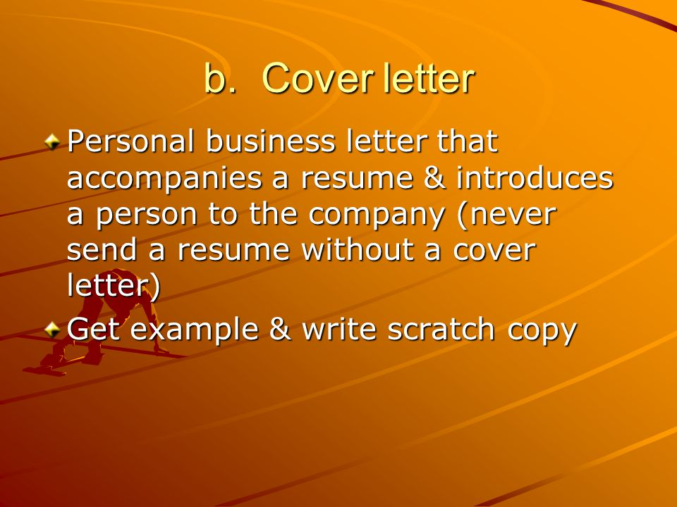c.Resume – a personal data sheet providing info about a person 1.