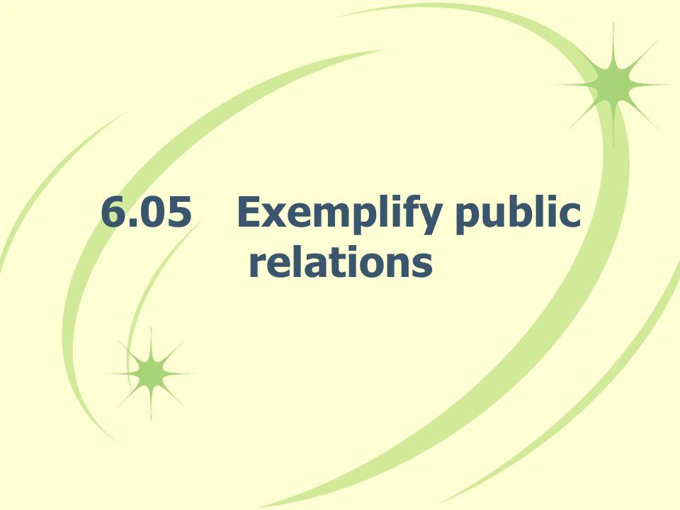 6.05Exemplify public relations
