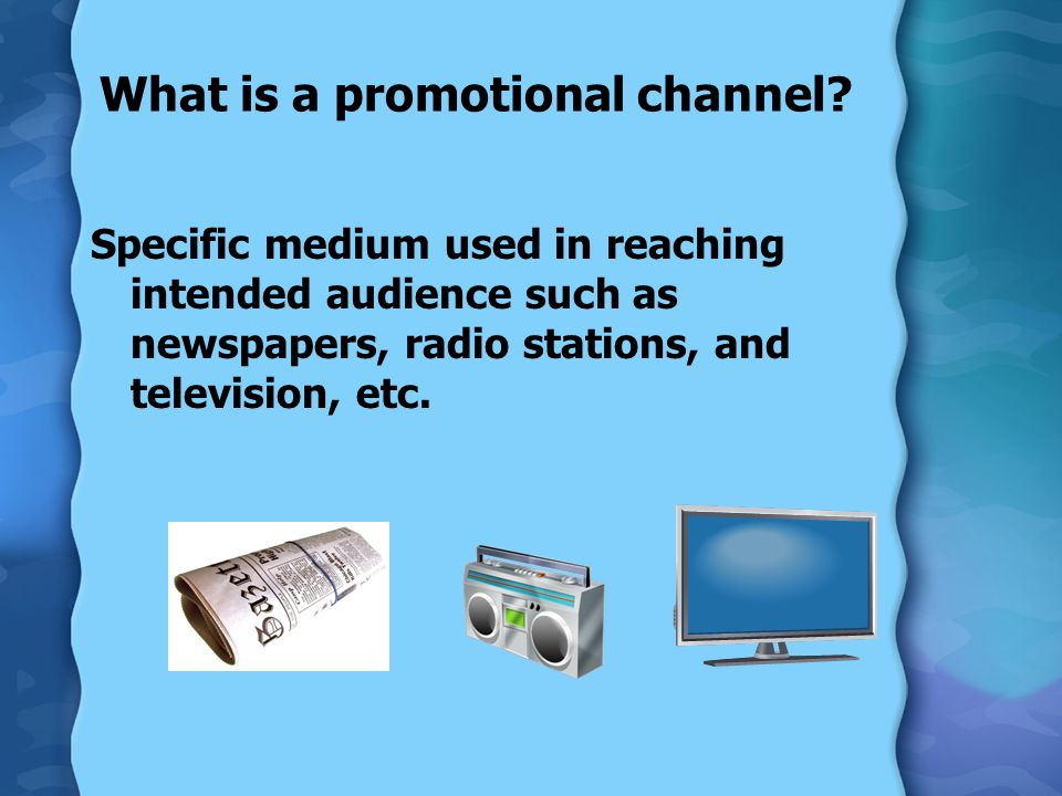 What is a promotional channel.