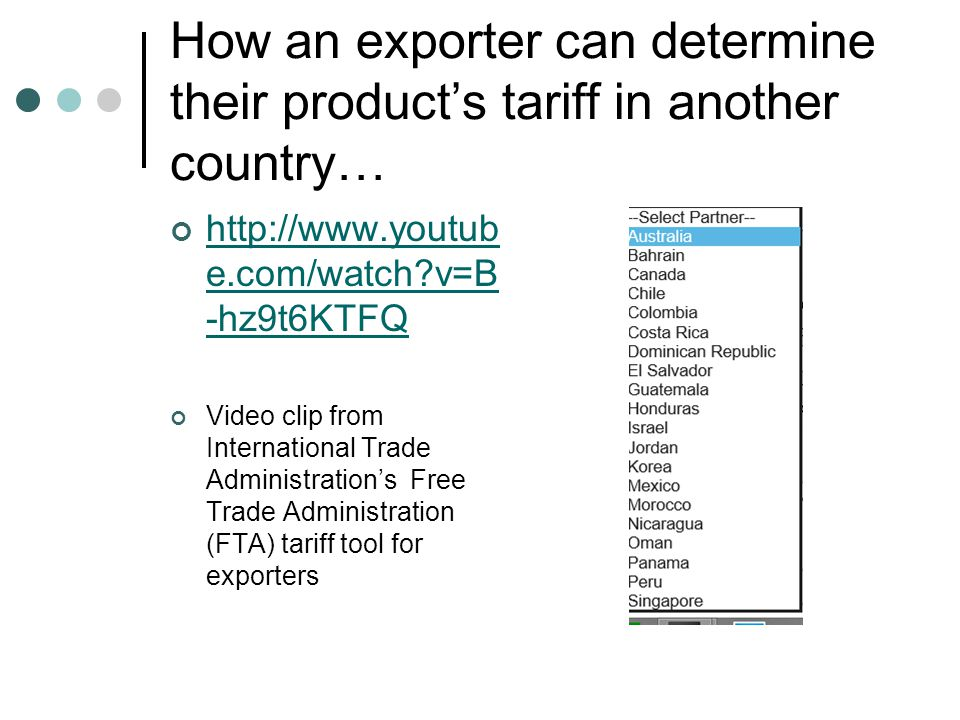 How an exporter can determine their product's tariff in another country… http://www.youtub e.com/watch?v=B -hz9t6KTFQ Video clip from International Tr