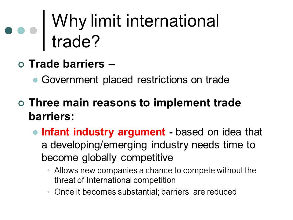 Why limit international trade.