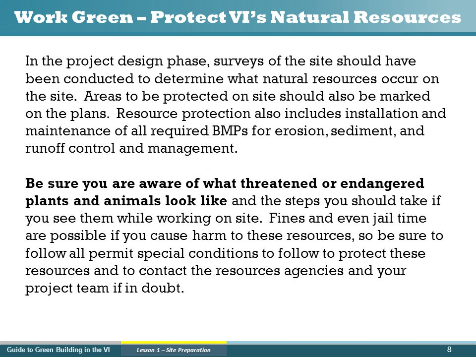 Guide to Green Building in the VI Lesson 2 - Green Construction 59 During ConstructionNotes You ensure no excavation work will begin if soils will be exposed for 14 days or more.