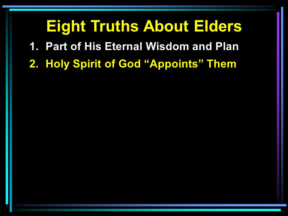 17 Let the elders who rule well be counted worthy of double honor, especially those who labor in the word and doctrine.