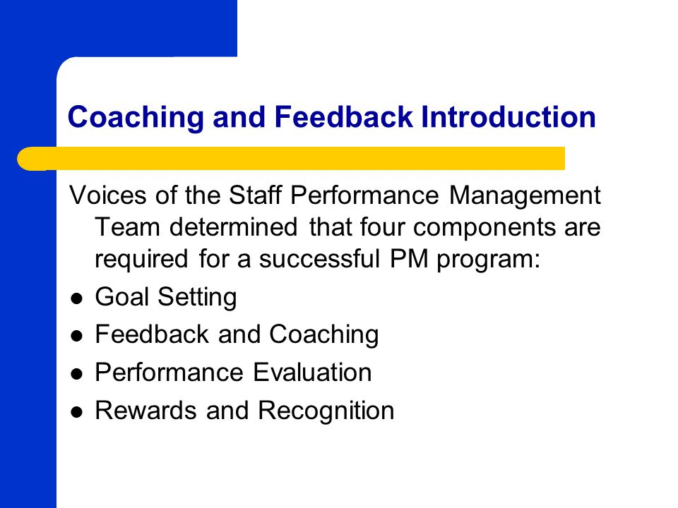Coaching and Feedback Definitions Coaching -Involves communicating effectively and leading by example.