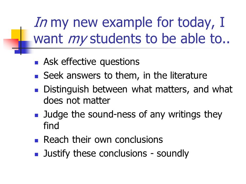 In my new example for today, I want my students to be able to..