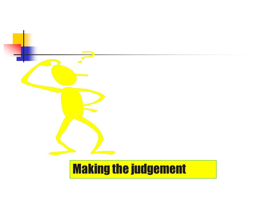 Making the judgement