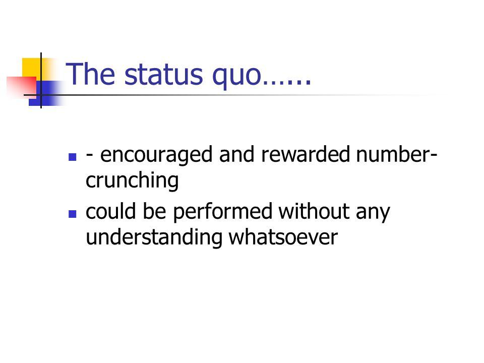 The status quo…...