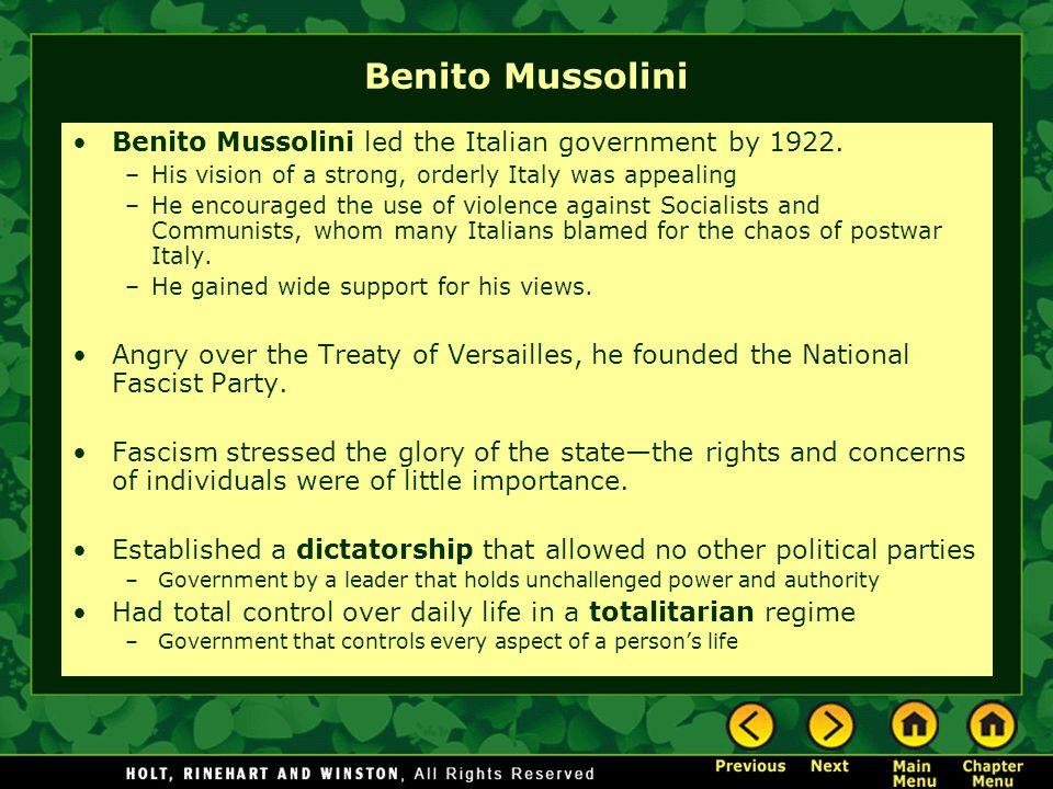 Benito Mussolini Benito Mussolini led the Italian government by 1922.