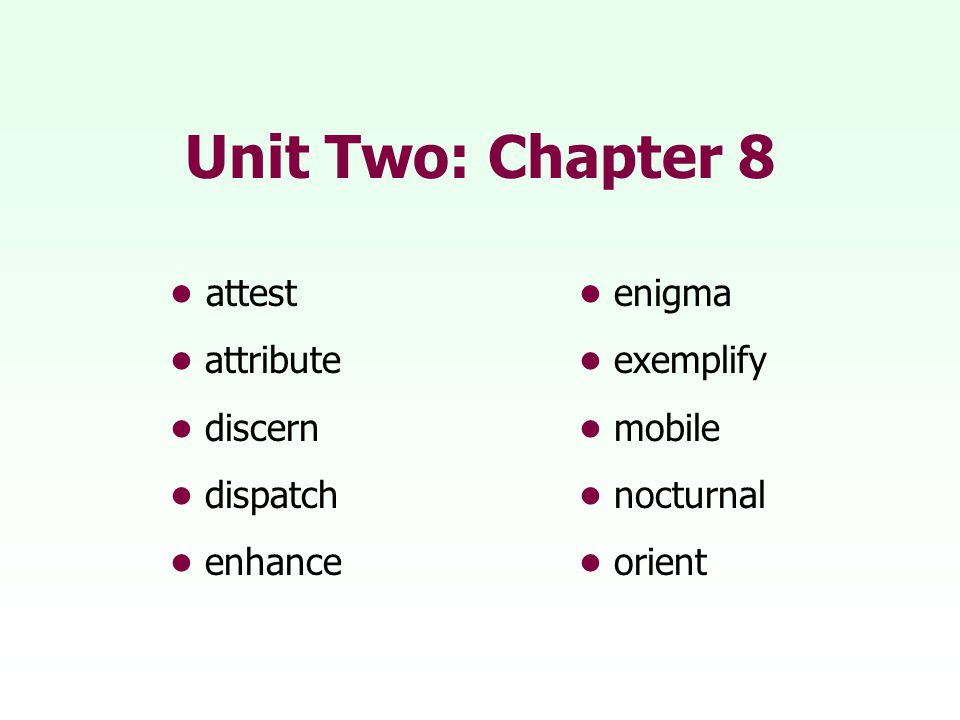 Unit Two: Chapter 8 attest enigma attribute exemplify discern mobile dispatch nocturnal enhanceorient