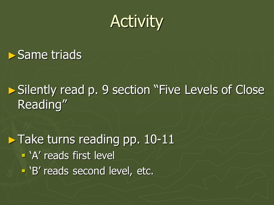 """Activity ► Read to Teach ► 'A' studies pp. 7-8 ► 'B' studies pp. 9 (""""The Work of Reading"""") and 12-13. (end w/ section """"How to Read a Paragraph"""") ► 'C'"""