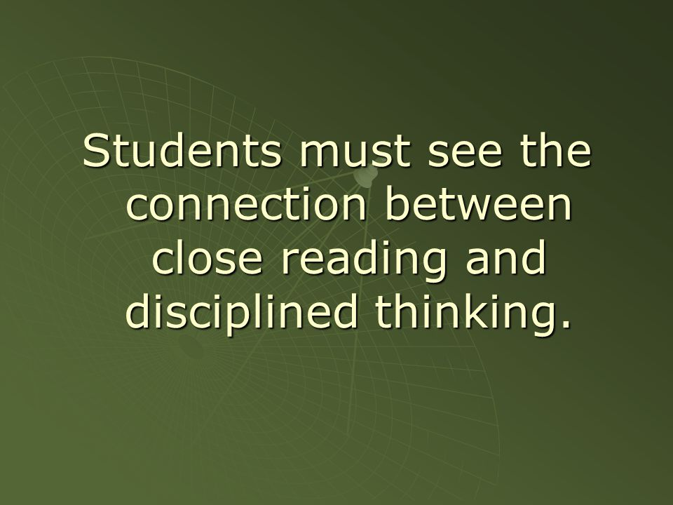 To read for understanding, students must learn to actively engage in a silent dialogue with the author.