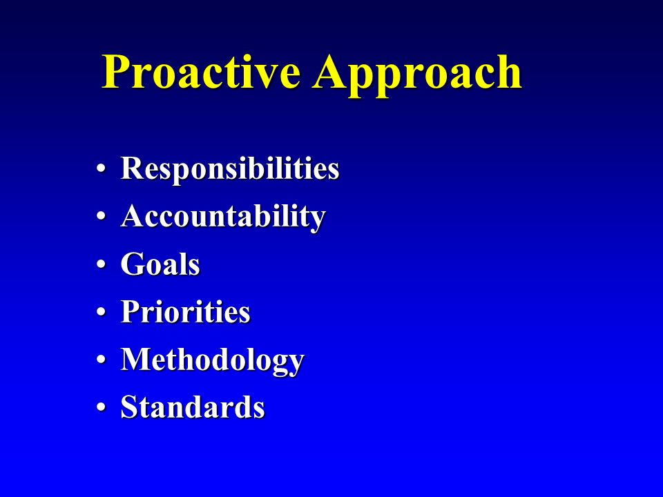 Characteristics of Effective Followers –Proactive Approach –Own The Territory –Make Sound Decisions –Enthusiastic –Versatile and Flexible –Exemplify Core Values