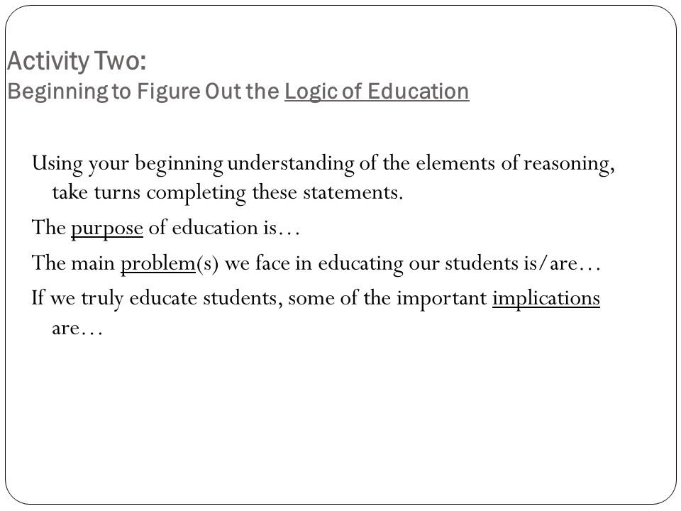 Questions Targeting the Elements of Reasoning in a writing a paper Purpose: What am I trying to accomplish? What is my central aim or goal? Informatio