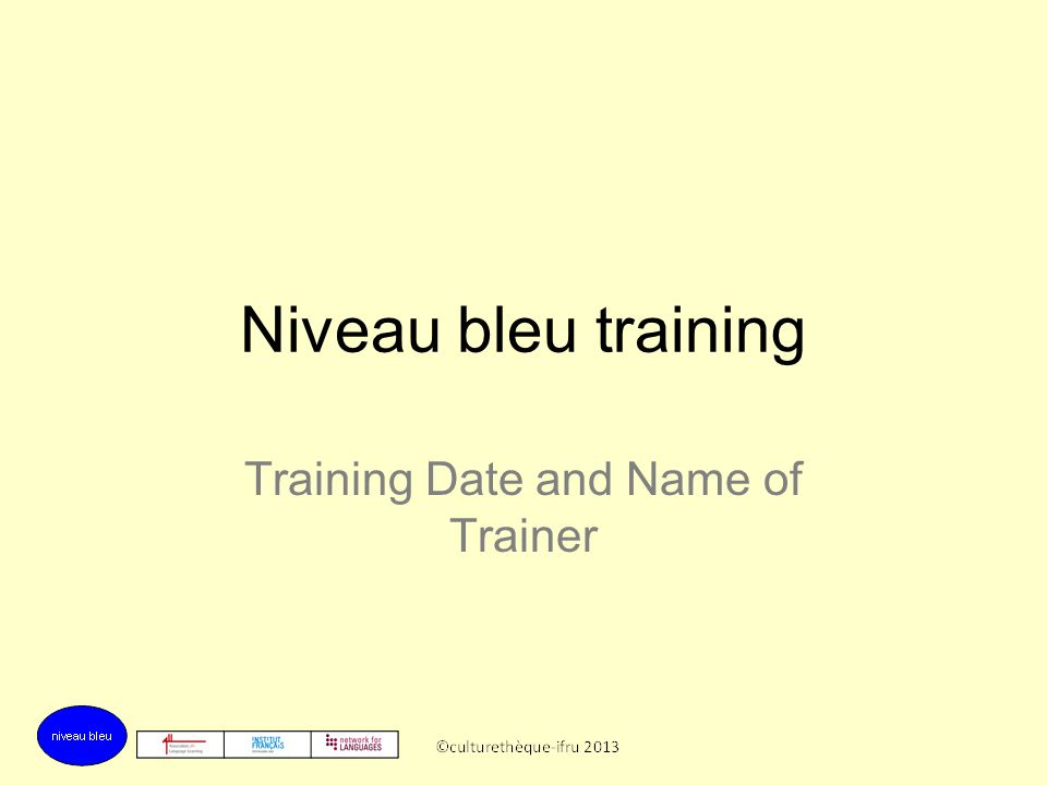 Niveau bleu training Training Date and Name of Trainer