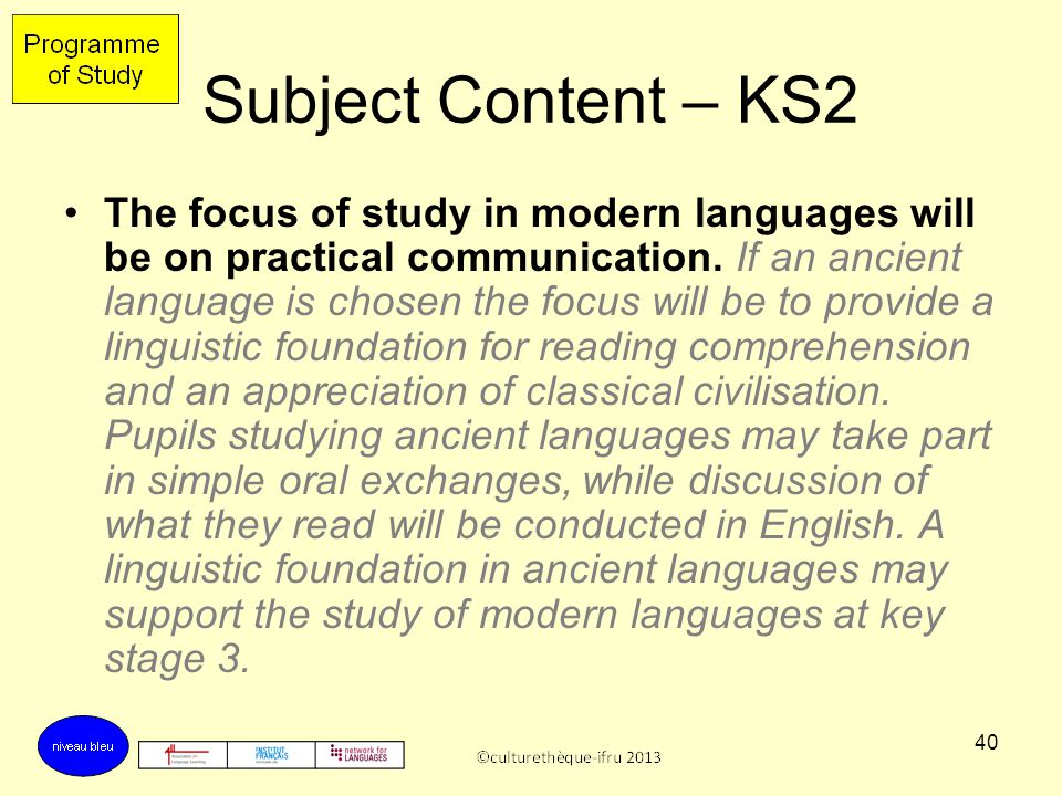 39 Subject Content – KS2 It should enable pupils to understand and communicate ideas, facts and feelings in speech and writing, focused on familiar an